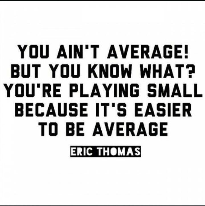 You Ain't Average #Eric Thomas