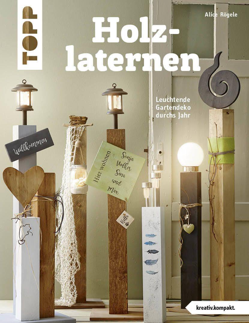 Holzlaternen Kreativ Kompakt Holzlaternen Holzlatten Und Holzpfosten