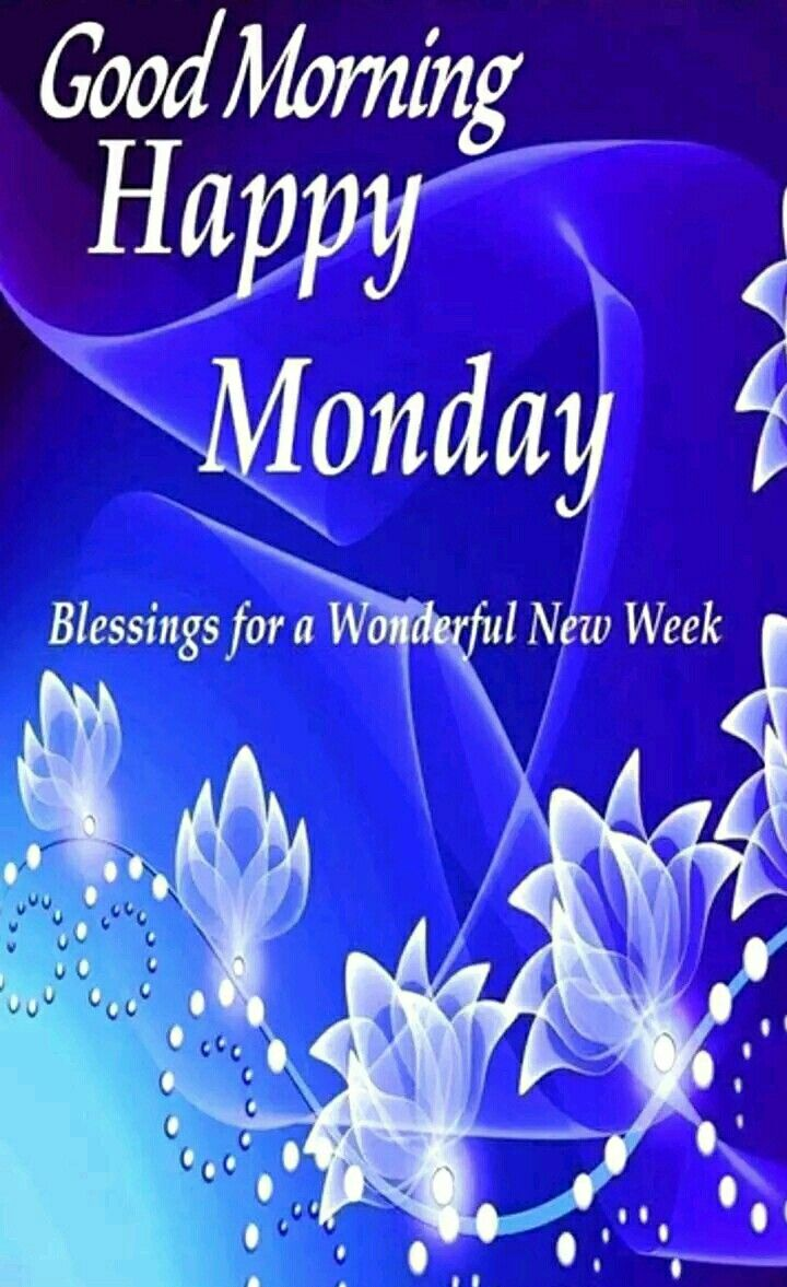 Pin By Ruth Craig On Daily Greetings Pinterest Monday Blessings