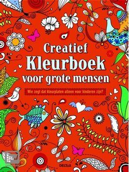 Creatief Kleurboek Voor Grote Mensen Wie Zegt Dat Kleurplaten