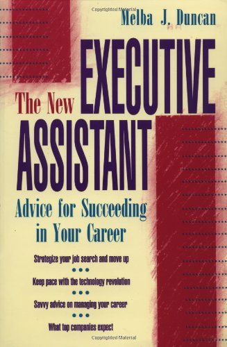 The New Executive Assistant Advice for Succeeding in Your Career - executive assistant skills