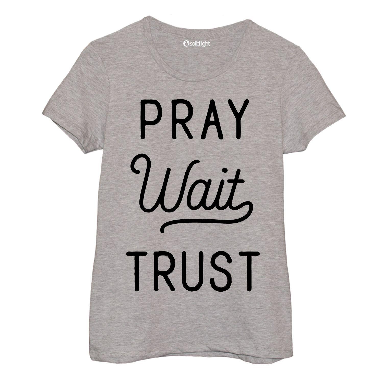93c413e0 Pray Wait Trust Tee | Products