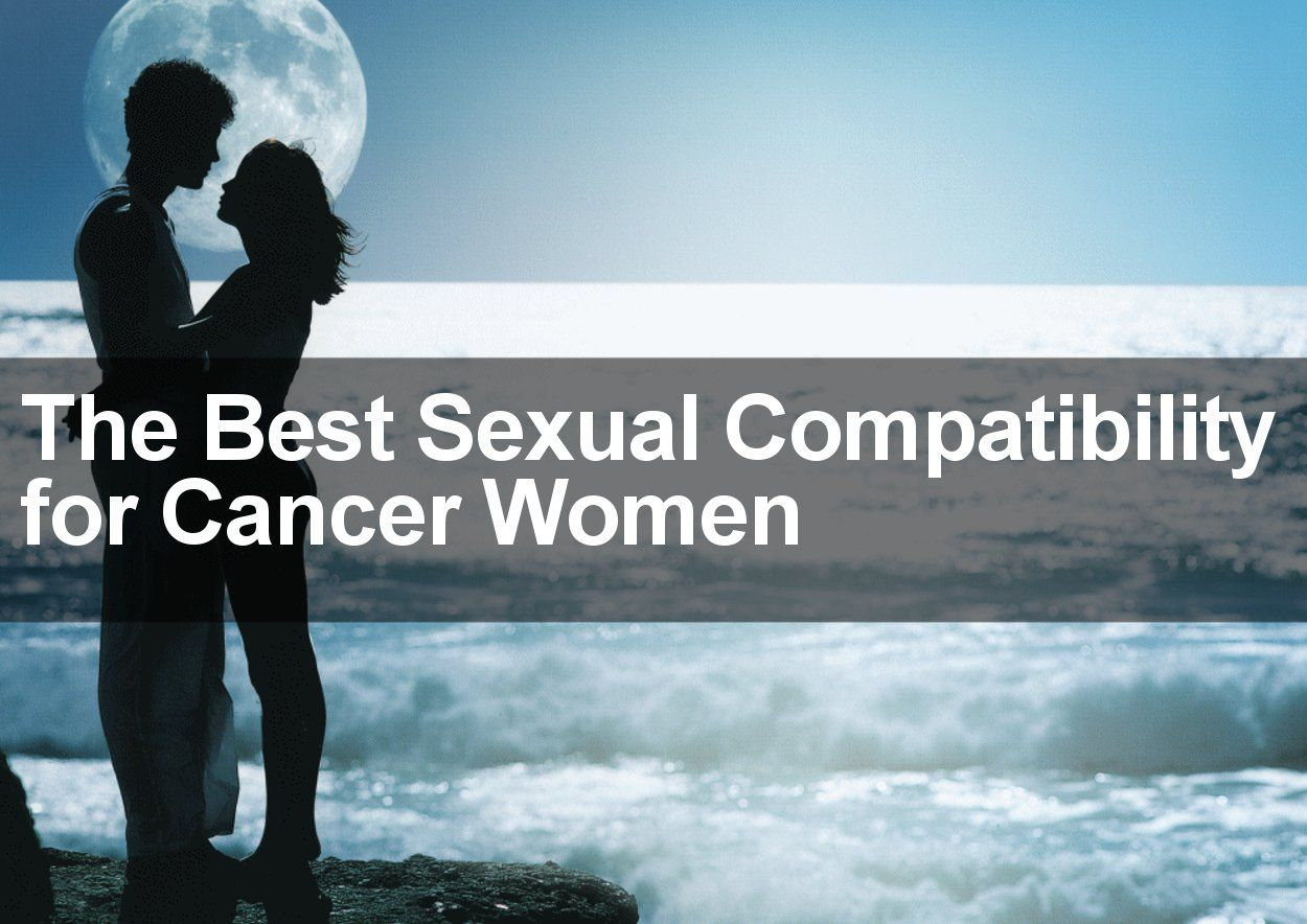 Best star sign match for cancer woman