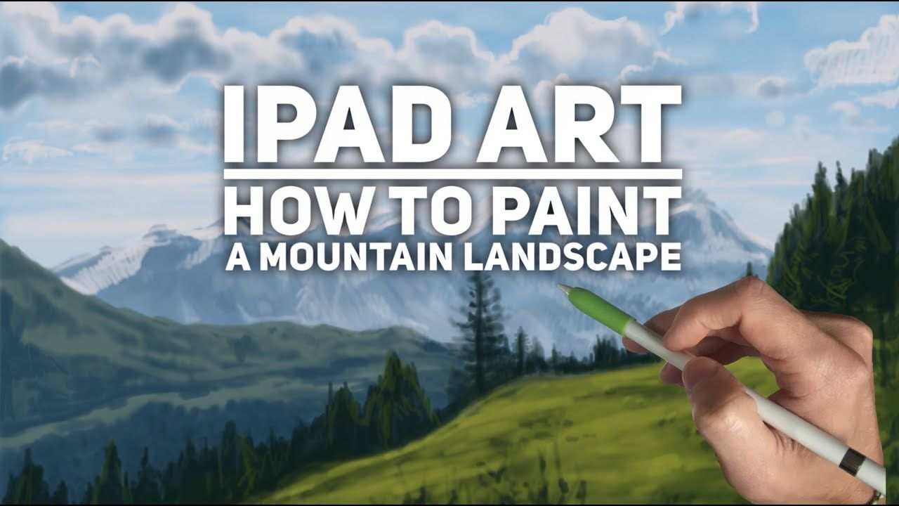 Ipad painting tutorial HOW TO PAINT A MOUNTAIN LANDSCAPE