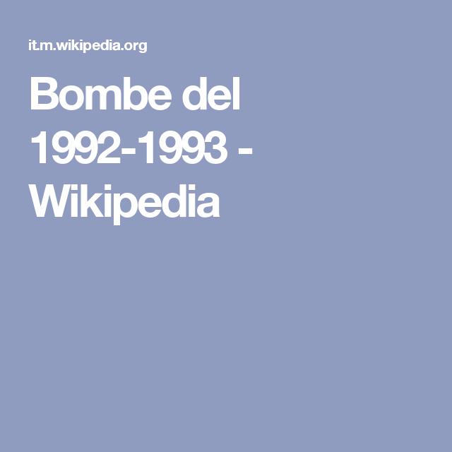 Bombe del 1992-1993 - Wikipedia