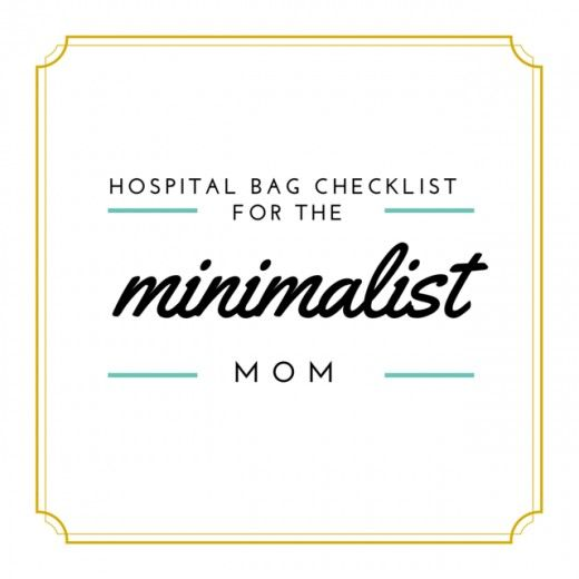 Hospital Bag Checklist For The Minimalist Mom  Packing Light