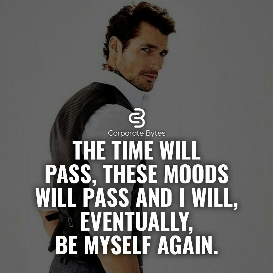 Even With These Moods You Are Still Yourself Clever Quotes Moving On Quotes Inspirational Quotes About Moving On
