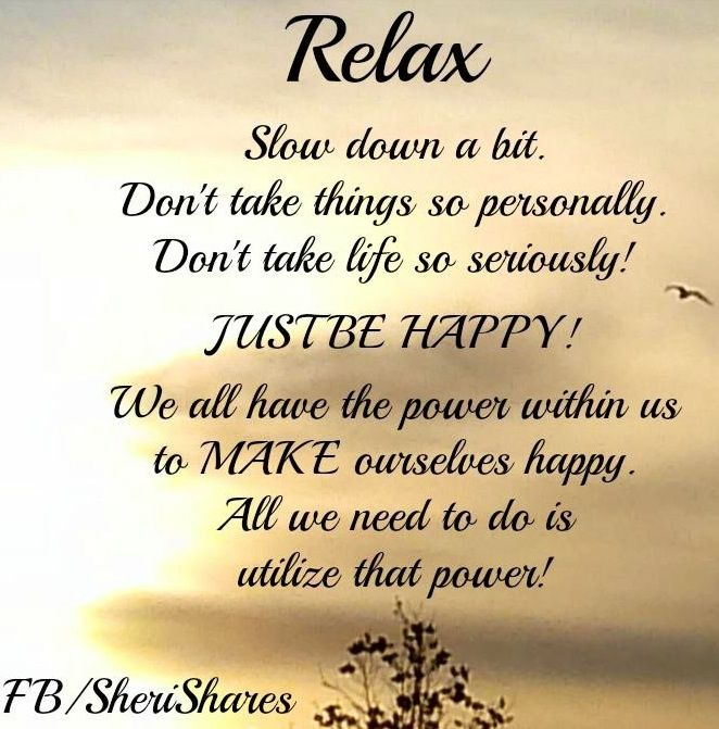 Pin By Peggy Jackson Dehn On Stress Worry Free Relax Breathe Quotes Relax Quotes Good Morning Quotes Good Morning Inspirational Quotes