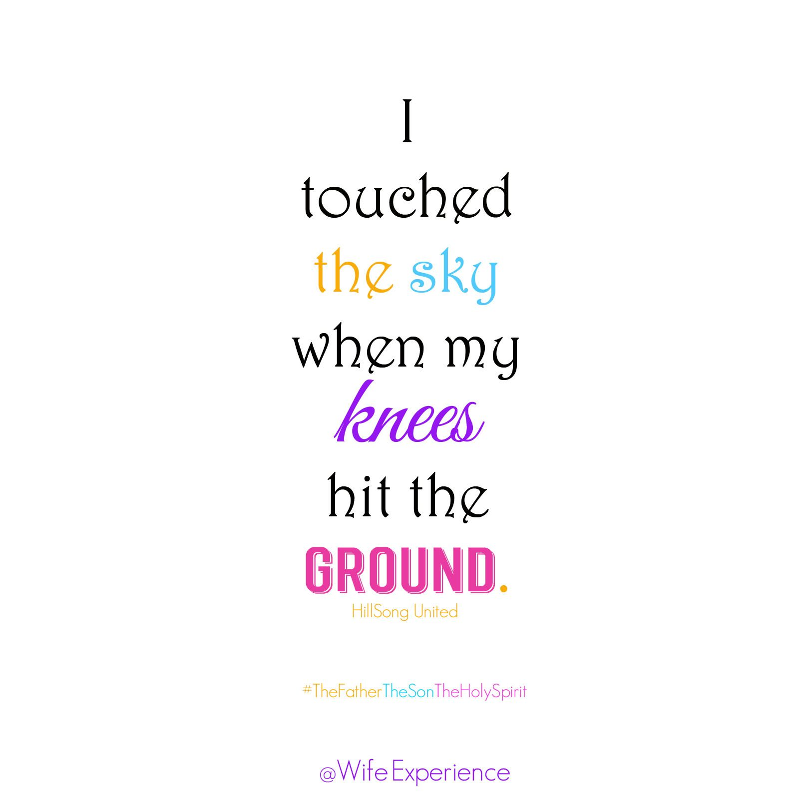 Hillsongunited I Touched The Sky When My Knees Hit The Ground