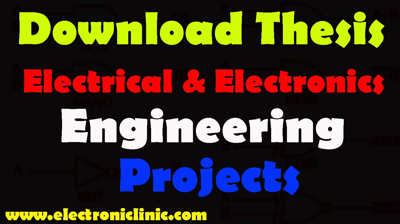 Electrical Electronic Engineering Project Thesi Report Free Download In 2020 Projects These And Dissertation