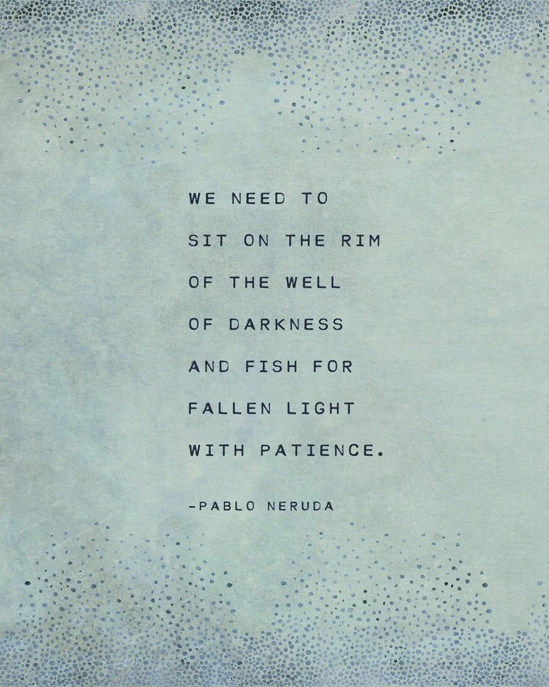 Pablo Neruda poem, we need to sit on the rim of the well of darkness, wall art, gift for her, poetry art, Neruda quote print, literary quote