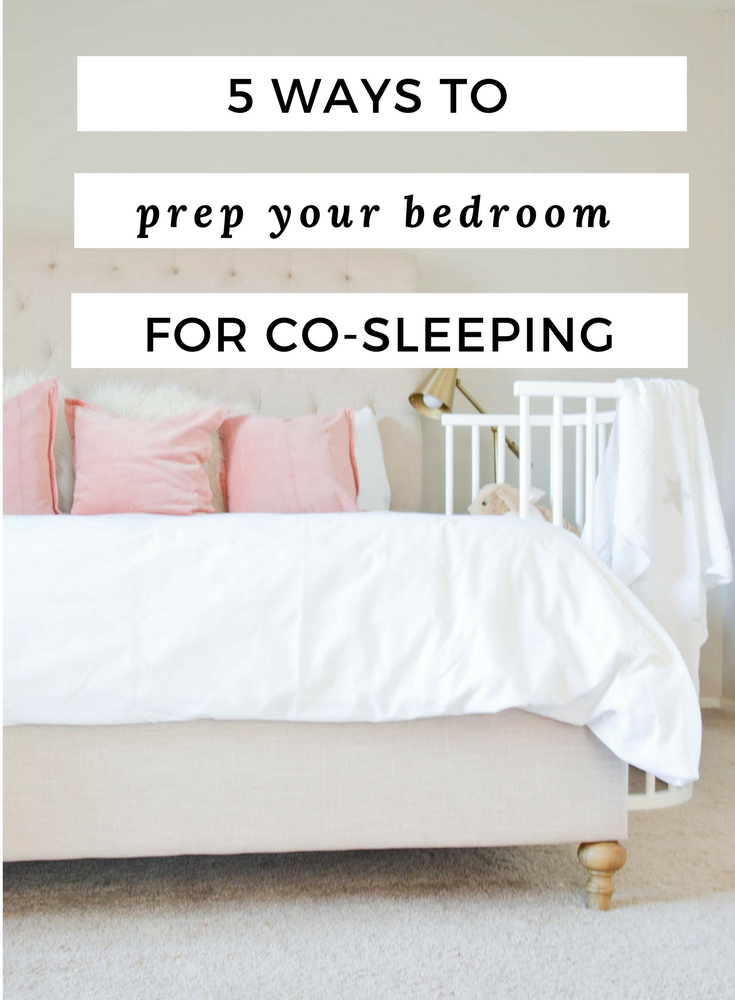 Prepping Our Bedroom For Co Sleeping With A Newborn Momma