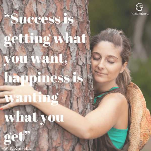 www.GracieGuru.com QUOTES happiness is wanting what you get.