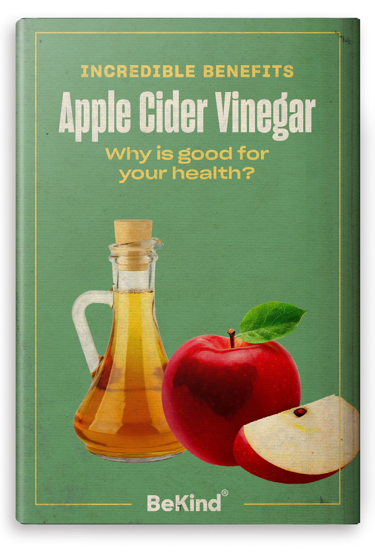 Free E– Book: Incredible benefits of Apple Cider Vinegar. Why is it good for your health?