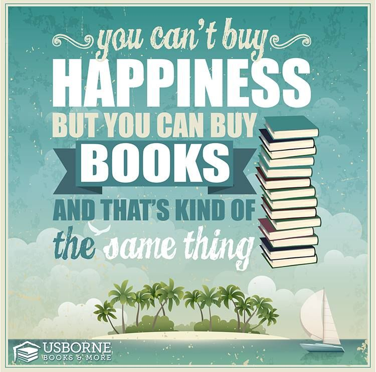 You Can T Buy Happiness But You Can Buy Books And That S Kind Of The Same Thing Usborne Books Consultant Usborne Books Usborne Books Party