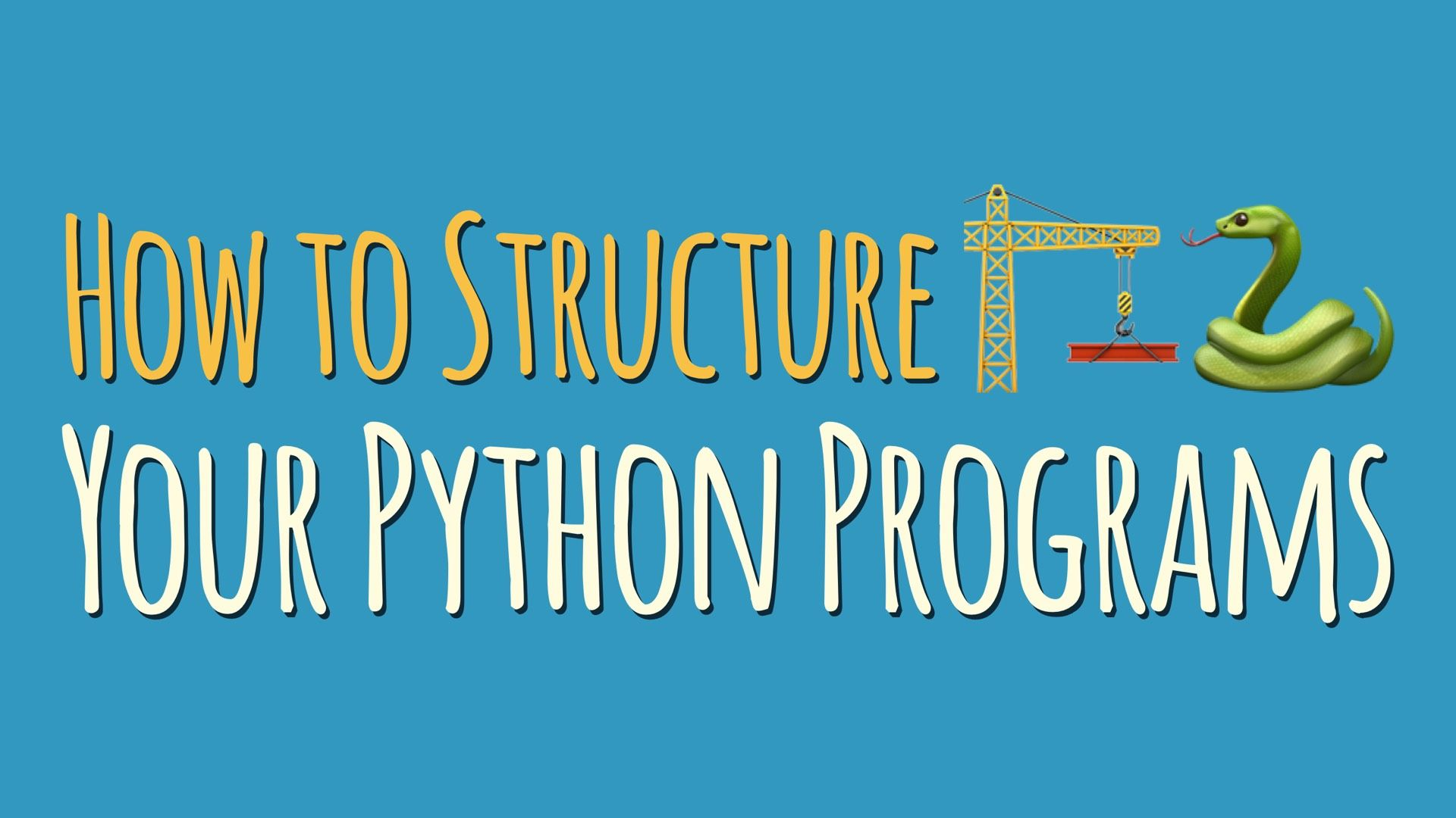How To Structure Your Python Programs Python Python