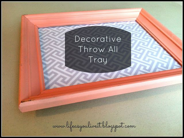LIFE AS YOU LIVE IT: DIY Decorative Throw All Tray