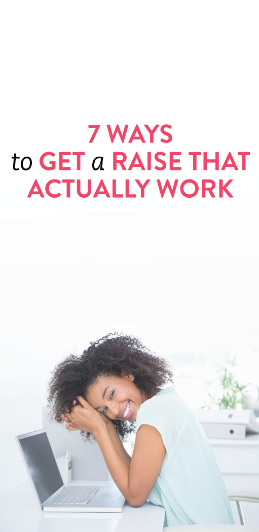 7 ways to get a raise at work because you deserve it - How To Get A Raise At Work Getting The Pay Raise You Deserve