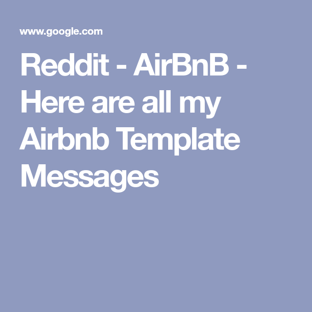 Reddit - AirBnB - Here are all my Airbnb Template Messages | Blue