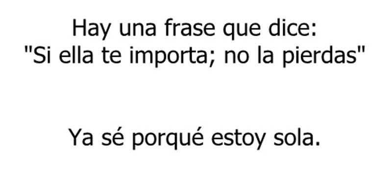Tu Ta Triste Porque: Ya Se Porque Me Dejaste Sola.