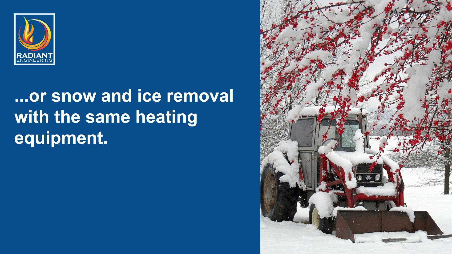 Radiant heating for hot water, space heating, and snow