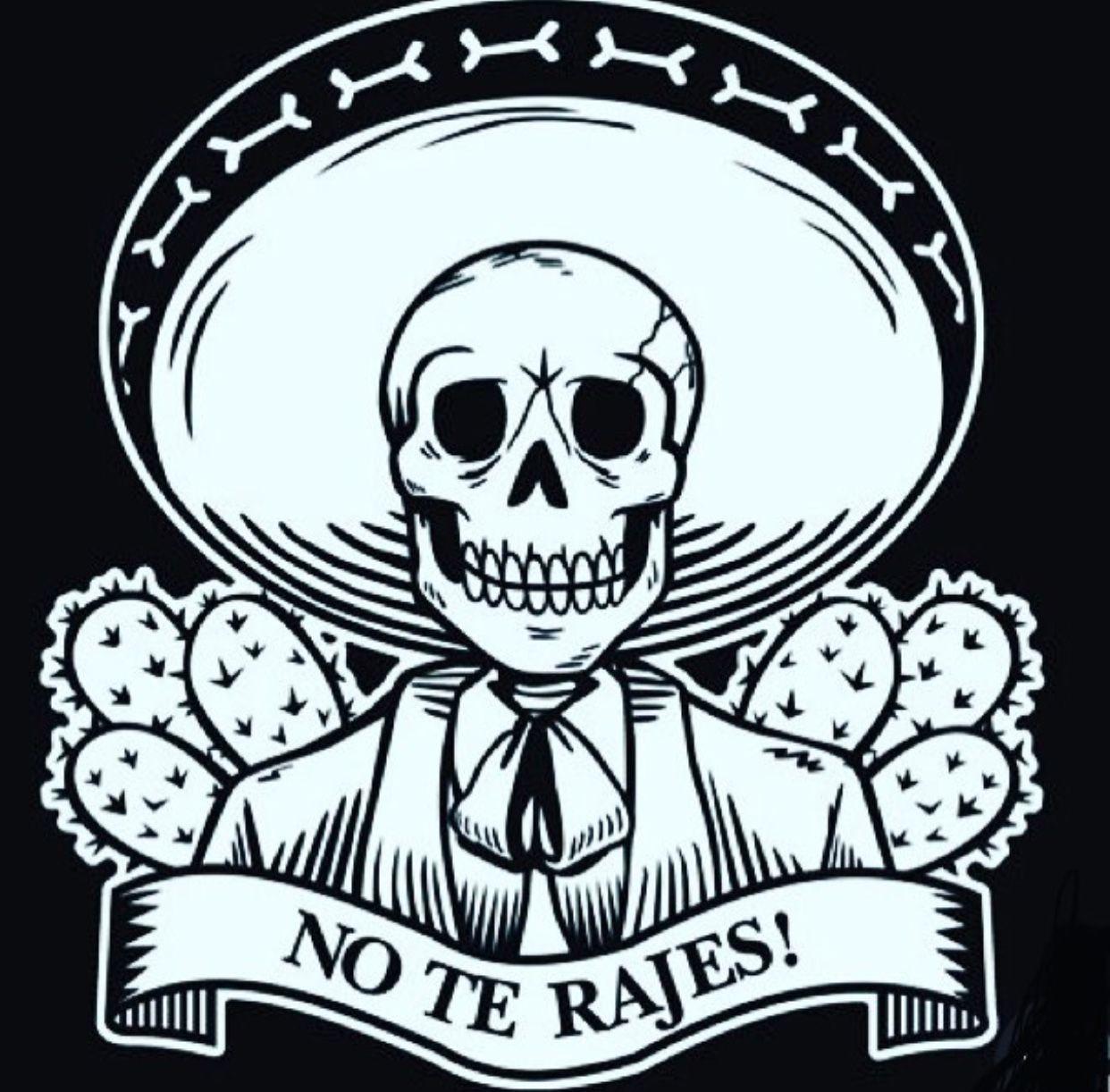 Mexico No Te Rajes Imagenes De Calavera Diseno Grafico Mexicano Produccion Artistica