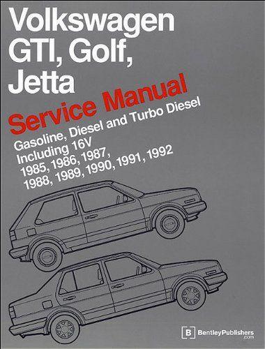 Volkswagen Gti Golf Jetta Service Manual 1985 1986 1987 1988 1989 1990 1991 1992 1992 By Bentley Publishers Http Www Volkswagen Gti Volkswagen Gti