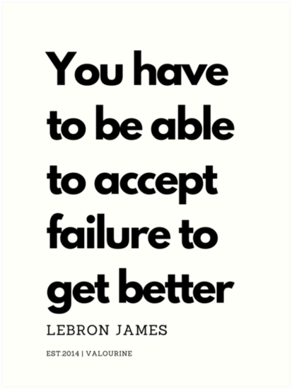 'You have to be able to accept failure to get better.  Quote' Art Print by QuotesGalore