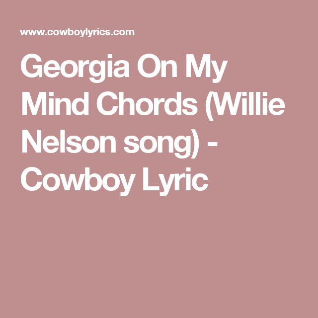 Georgia On My Mind Chords Willie Nelson Song Cowboy Lyric