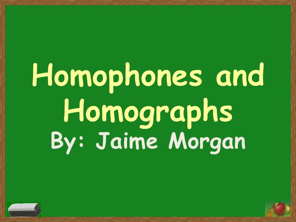 Homophones And Homographs By Kdrjlm09 Via Slideshare
