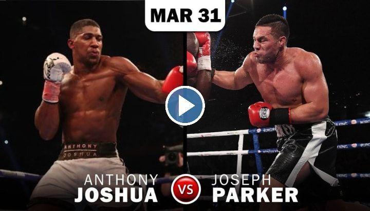 Anthony Joshua Vs Parker Live Stream