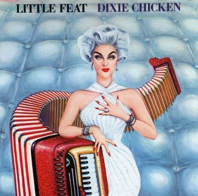 Little Feat Dixie Chicken Great Albums And Cover Art