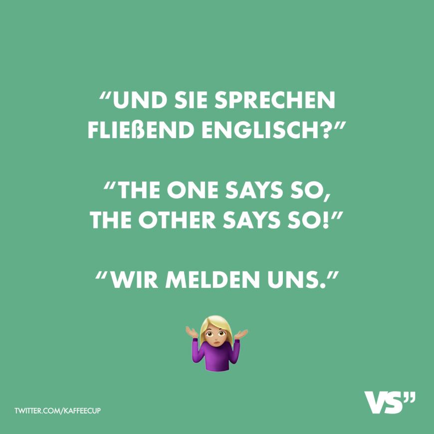 Visual Statements® Und Sie sprechen fließend Englisch? The one says so, the other says so