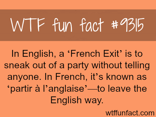 french exit wtf fun fact fun fact s pinterest. Black Bedroom Furniture Sets. Home Design Ideas