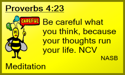 be very careful what you think bible