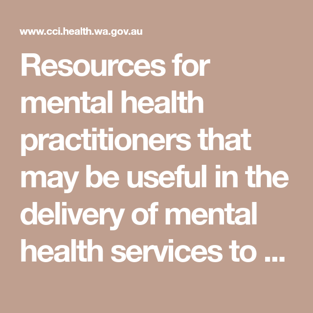 Resources for mental health practitioners that may be ...