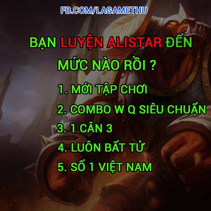 Bạn luyện Alistar đến mức nào rồi ? :) 1. Việt Nam