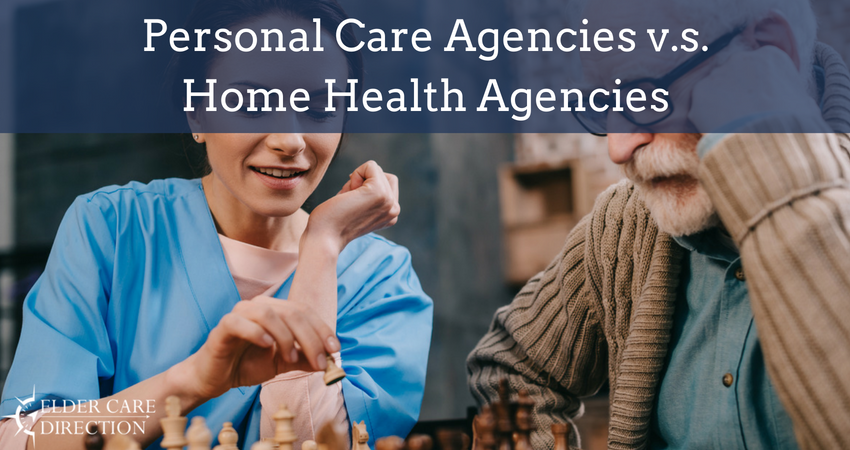 Personal Care Agencies V S Home Health Agencies Home Health Agency Care Agency Home Care Agency