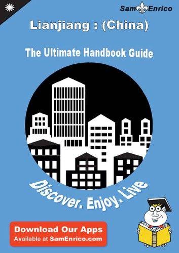 Ultimate Handbook Guide to Lianjiang : (China) Travel Guide ebook by Rachael Vasquez - Rakuten Kobo