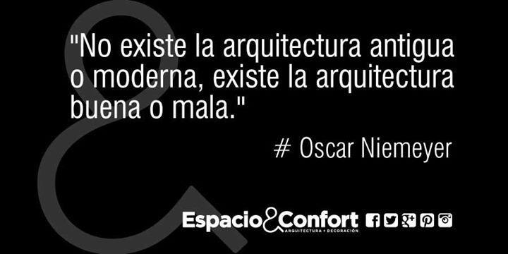 Frases Oscar Niemeyer No Existe La Arquitectura Antigua O