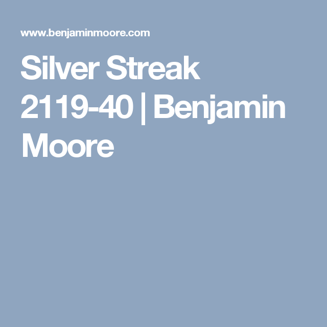 Silver Streak 2119 40 Benjamin Moore Benjamin Moore Benjamin Moore Paint Benjamin Moore Colors