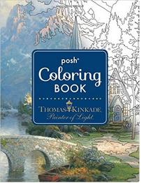 Posh Adult Coloring Book PDF EPUB Created By Thomas Kinkade