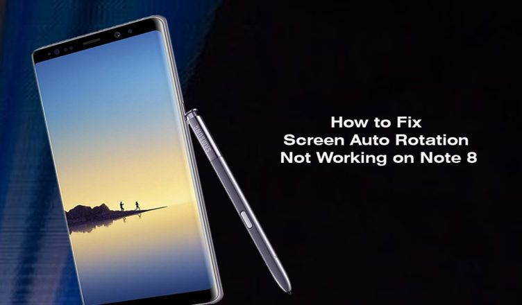 How to Fix Screen Auto Rotation Not Working on Note 8 | How to