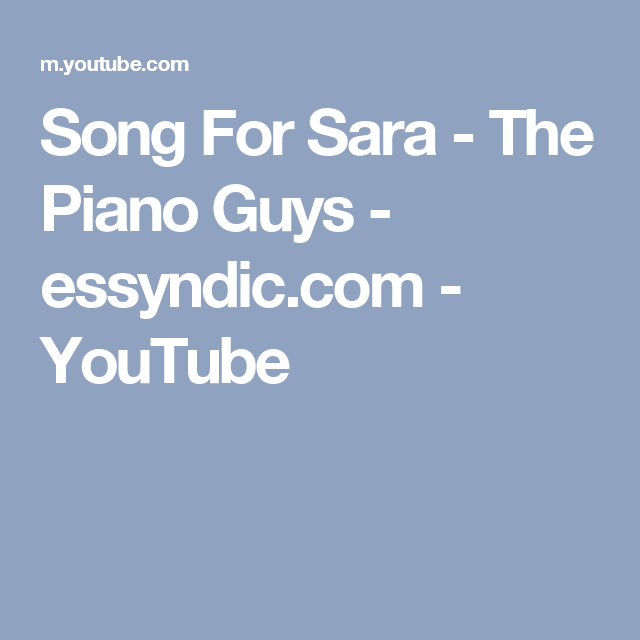 Song For Sara The Piano Guys Essyndic You