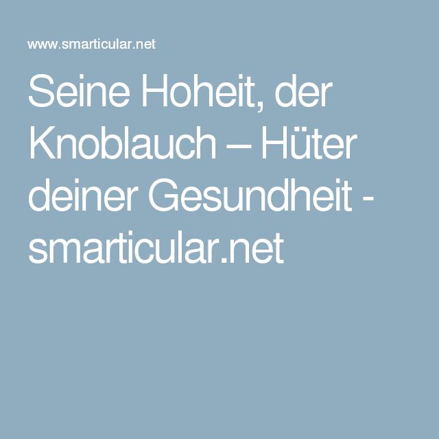 Seine Hoheit, der Knoblauch – Hüter deiner Gesundheit - smarticular.net