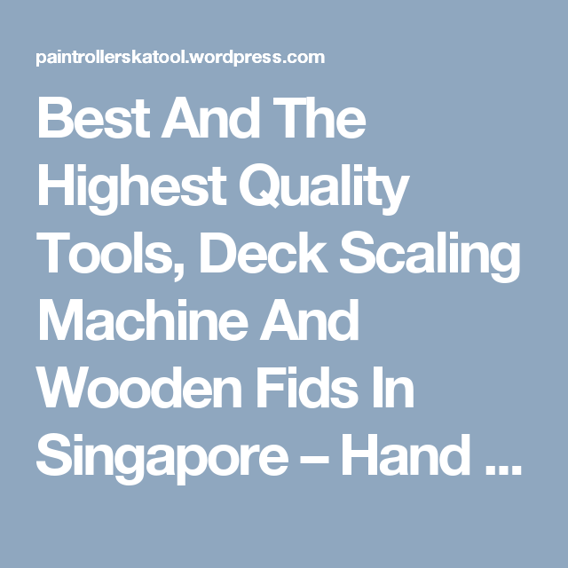 Best And The Highest Quality Tools, Deck Scaling Machine And