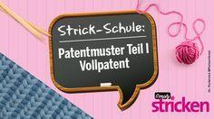 Photo of Strickschule: Patentmuster Teil I – Vollpatent   Einfach kreativ