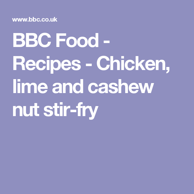 Chicken lime and cashew nut stir fry recipe stir fry limes and chicken lime and cashew nut stir fry recipe stir fry limes and food forumfinder Gallery