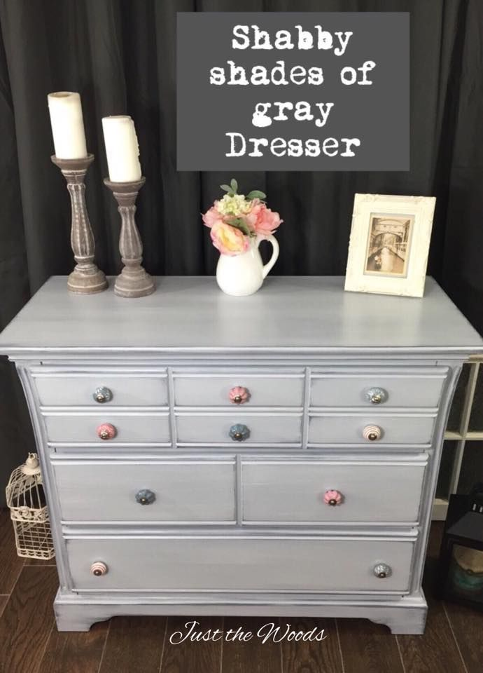 Shabby Chic Shades Of Gray Painted Dresser By Just The Woods Painted Furniture Grey Furniture Furniture