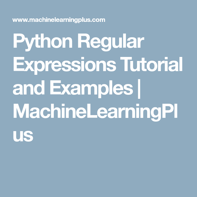 Python Regular Expressions Tutorial And Examples